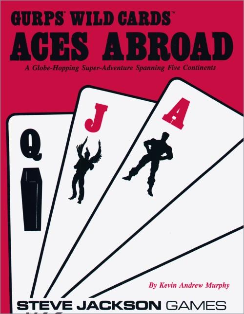<i>Wild Cards - GURPS® <br />Aces Abroad</i>,<br /> Steve Jackson Games Paperback 1991 (US),