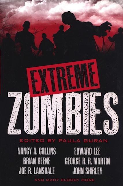 <i>Extreme Zombies</i>, <br />Trade Paper Back, <br>Prime Books, 2012 (USA)