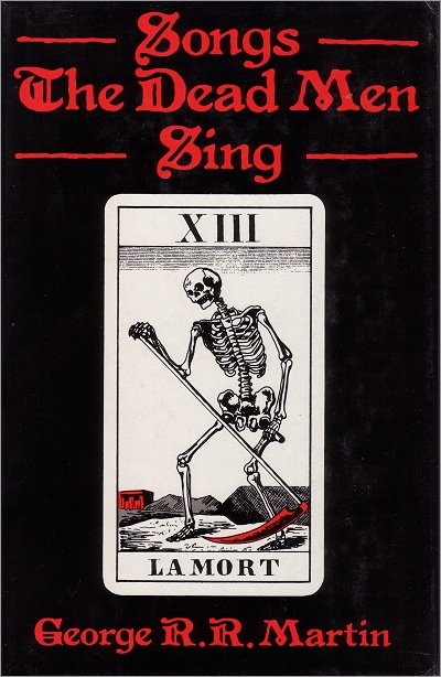 <i>Songs the Dead Men Sing</i>,<br /> Gollancz Hardcover <br />1985 (UK),