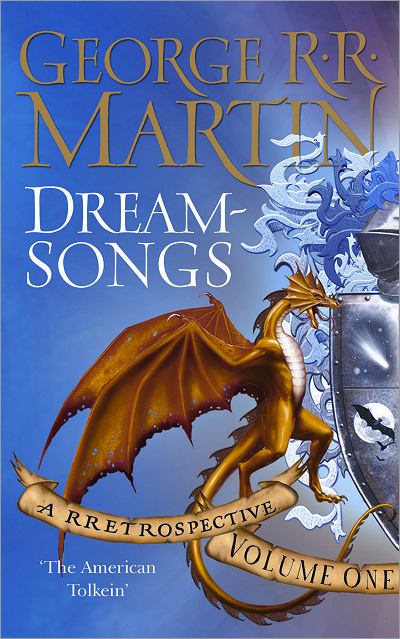 <i>Dreamsongs</i> (Vol. I of 2), <br /> Gollancz HC 2007 (UK)