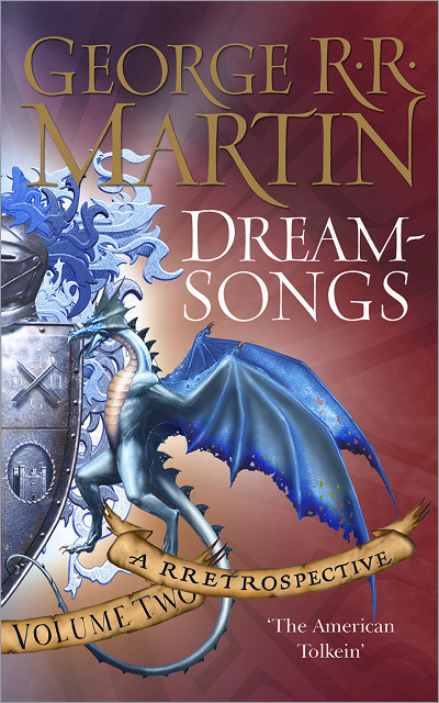 <i>Dreamsongs</i> (Vol. II of 2), <br /> Gollancz HC 2007 (UK)