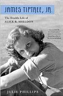 JAMES TIPTREE, JR: THE DOUBLE LIFE OF ALICE B. SHELDON