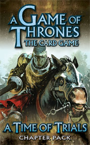 A Game of Thrones: The Card Game – A Time of Trials Expanded (Chapter Pack)