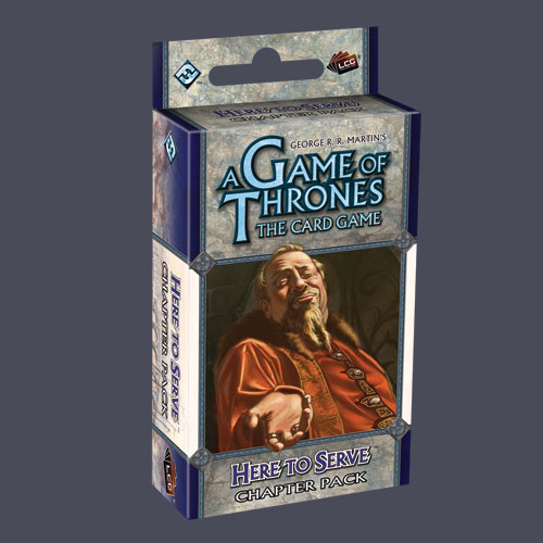 A Game of Thrones: The Card Game – Here to Serve (Chapter Pack)