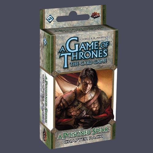 A Game of Thrones: The Card Game — A Poisoned Spear Chapter Pack