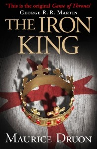 Maurice Druon's THE IRON KING