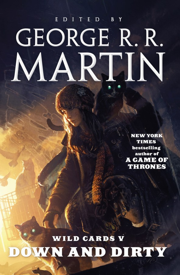 <i>Wild Cards V: <br />Down and Dirty</i>,<br />Tor Trade Paperback<br />2015 (US),