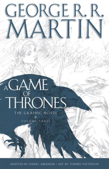 A Game of Thrones, The Graphic Novel (Volume Three)